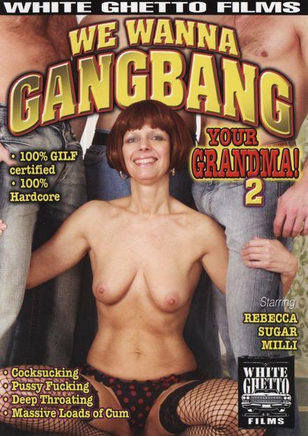 We wanna gangbang your grandma