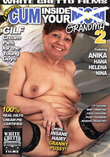 I Wanna Cum Inside Your Grandma #02